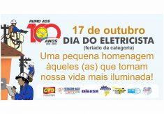 17/10: Viva o Dia do Eletricista, feriado conquistado na luta!