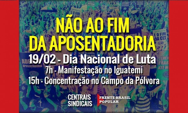 Dia de Luta em Defesa da Aposentadoria: 19/02 – 7h Iguatemi – 15h – Campo da Pólvora