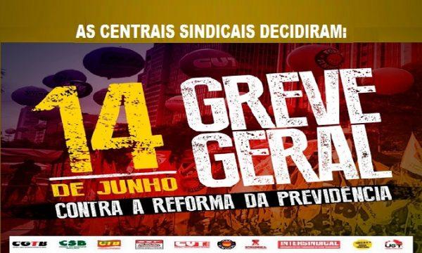 Greve Geral 14/06 (sexta-feira): Trabalhadores vão parar em todo o Brasil
